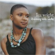 Lizz Wright / Dreaming Wide Awake