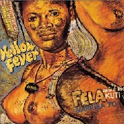 Fela Kuti/Yellow Fever & Na Poi
